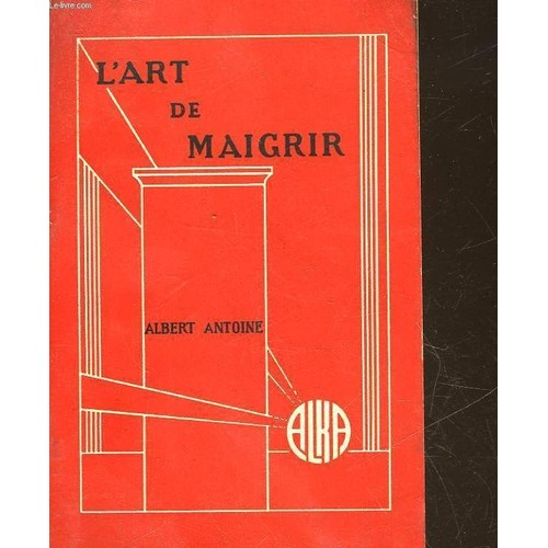 L 39 art de maigrir de antoine albert achat vente neuf occasion for Livre maigrir