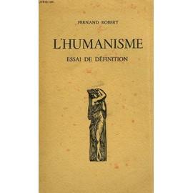 L'humanisme, Essai De Definition de fernand robert