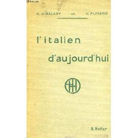 L'italien D'aujourd'hui Par Les Textes de Balasy, E. De