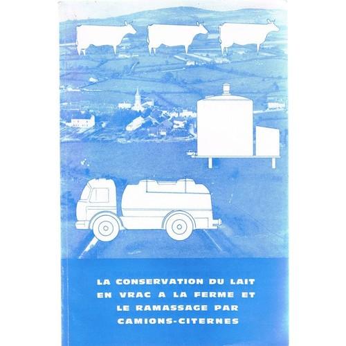 la conservation du lait en vrac a la ferme et le ramassage par camions citernes de marion roger. Black Bedroom Furniture Sets. Home Design Ideas