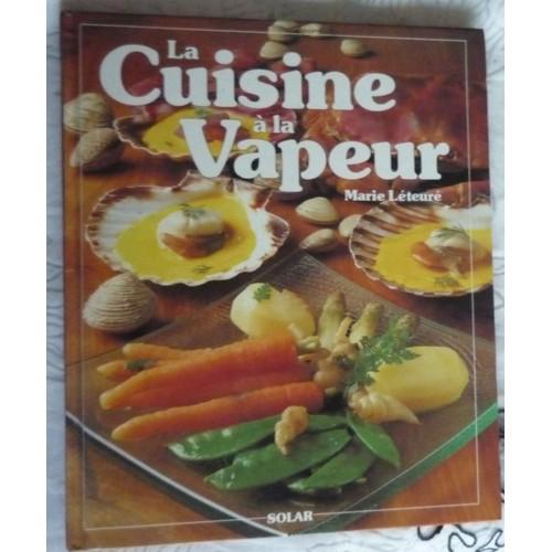 La cuisine la vapeur 86 recettes savoureuses et - La cuisine a toute vapeur pdf ...
