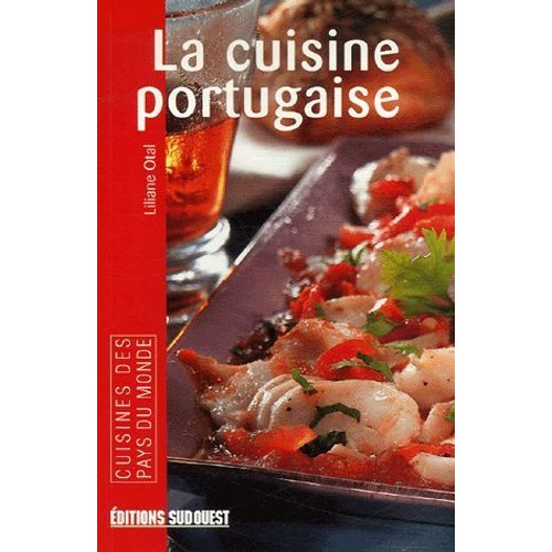 La cuisine portugaise de liliane otal achat vente neuf - Livre cuisine portugaise ...