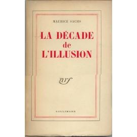 La Décade De L'illusion de Maurice Sachs