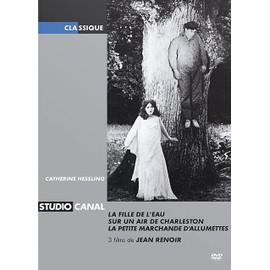 La Fille De L'eau + Sur Un Air De Charleston + La Petite Marchande D'allumettes de Jean Renoir