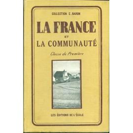 La France Et La Communaute - Classe De Premiere de �tienne baron