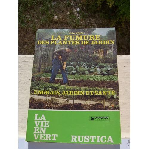La fumure des plantes de jardin de jules joly priceminister rakuten - Code avantage plantes et jardins ...