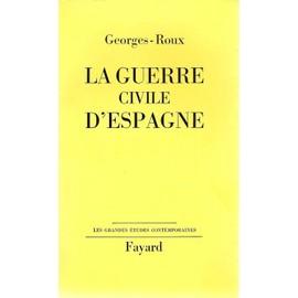 La Guerre Civile D'espagne de GEORGES-ROUX
