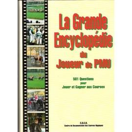La Grande Encyclop�die Du Joueur De Pmu - 501 Questions Pour Jouer Et Gagner Aux Courses