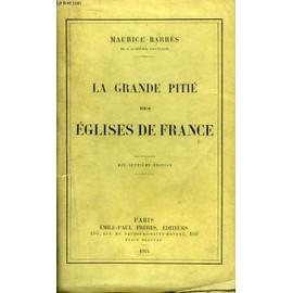 La Grande Pitié Des Églises De France de Maurice Barrès