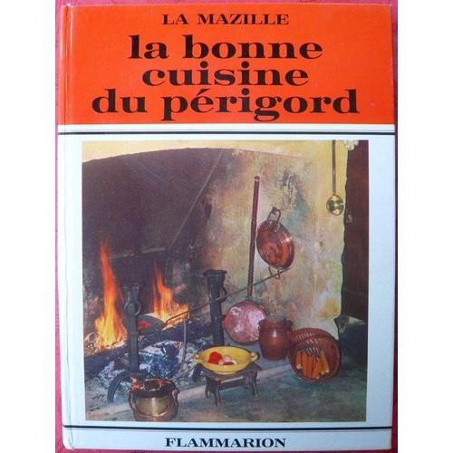 La bonne cuisine du p rigord de la mazille livre neuf for La bonne cuisine
