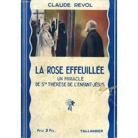 La Rose Effeuillee, Un Miracle De Ste Therese De L'enfant-Jesus de Revol Claude
