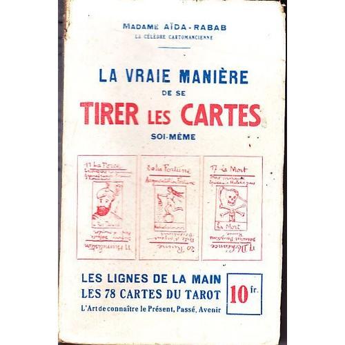 f9a87130b4030 LA VRAIE MANIÈRE DE SE TIRER LES CARTES SOI-MEME les lignes de la main les  78 cartes du tarot Madame Aïda RABAB