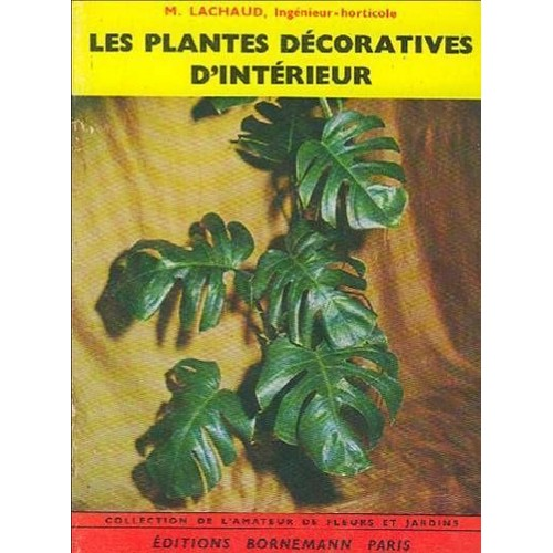 Les plantes decoratives d interieur de m lachaud for Les plantes decoratives