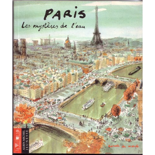 Paris les myst res de l 39 eau un carnet de voyage de for Carnet de voyage paris