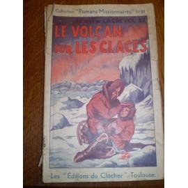 Le Volcan Sur Les Glaces de Lagrevol Henri de