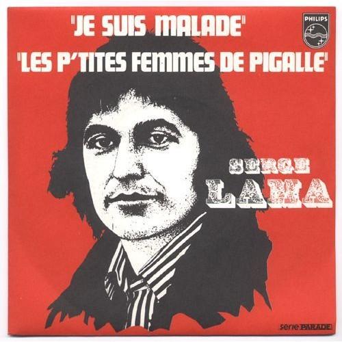 Je suis malade les p 39 tites femmes de pigalle serge lama 45 tours - Je suis malade chanson ...