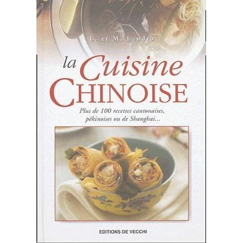 La cuisine chinoise de l landra achat vente neuf occasion - Livre de cuisine asiatique ...
