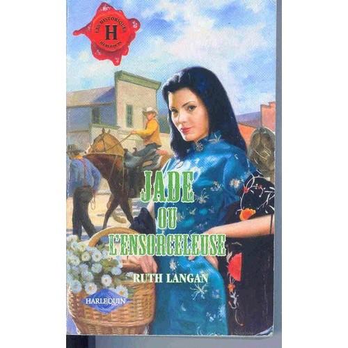 Jade Ou L Ensorceleuse Belles De Texas De Ruth Langan