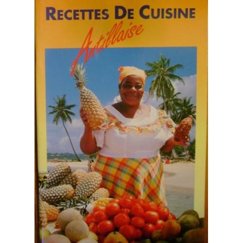 Recettes de cuisine antillaise de joelle laporte format poche - Livre de cuisine antillaise ...