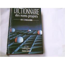Dictionnaire Des Noms Propres En Couleurs - Dictionnaire Encyclop�dique Pour Tous de Larousse
