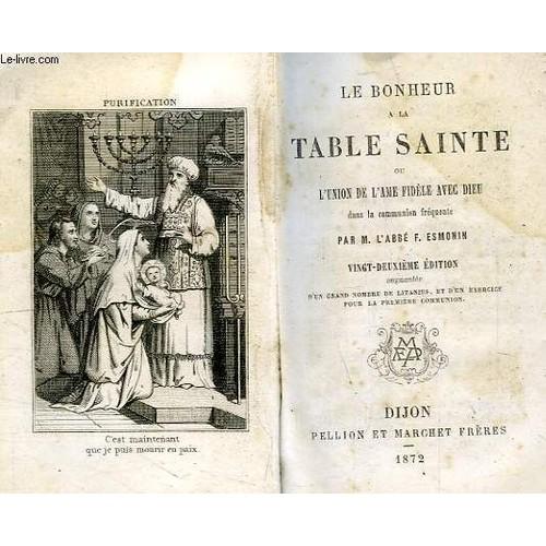 Le bonheur a la table sainte ou l 39 union de l 39 ame fidele - Haut bonheur de la table cassel ...