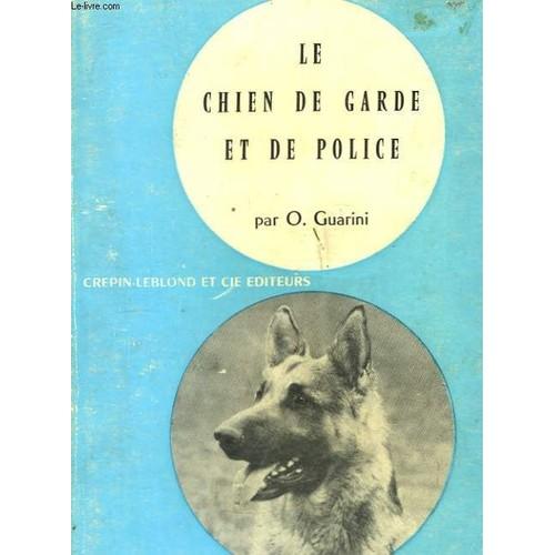 le chien de garde et de police de guarini o livre neuf occasion. Black Bedroom Furniture Sets. Home Design Ideas
