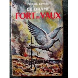 Le Drame Du Fort De Vaux de raynal colonel