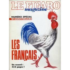 Le Figaro Magazine Hors-S�rie N� 13733 : Num�ro Sp�cial Du 10e Anniversaire - Les Fran�ais