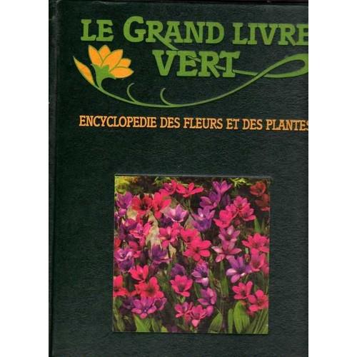 Le Grand Livre Vert - N° 2 - Le Grand Livre Vert - Encyclopédie Des Fleurs Et Des