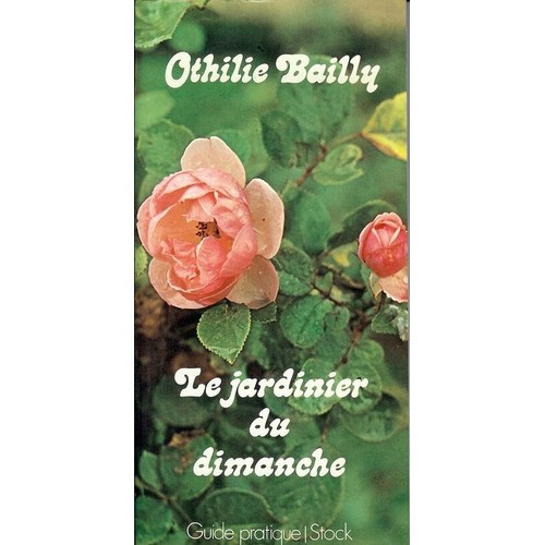 le jardinier du dimanche de bailly othilie livre neuf occasion. Black Bedroom Furniture Sets. Home Design Ideas
