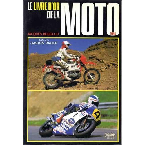 le livre d 39 or de la moto tome 1985 le livre d 39 or de la moto de jacques bussillet. Black Bedroom Furniture Sets. Home Design Ideas