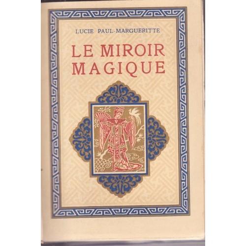 Le miroir magique de lucie paul marguerite livre neuf for Miroir magique