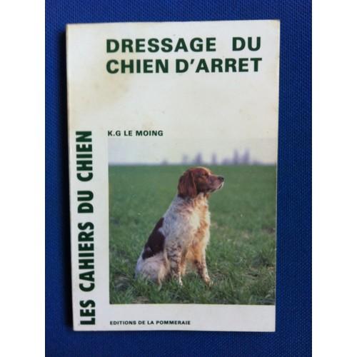 Dressage Du Chien D'arrêt de Le Moing, K. G
