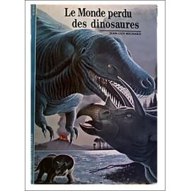 Le Monde Perdu Des Dinosaures Le Monde Perdu Des Dinosaures de Michard Jean-Guy