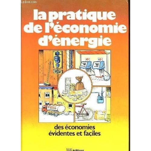 le pratique de l 39 economie d 39 energie des economies. Black Bedroom Furniture Sets. Home Design Ideas