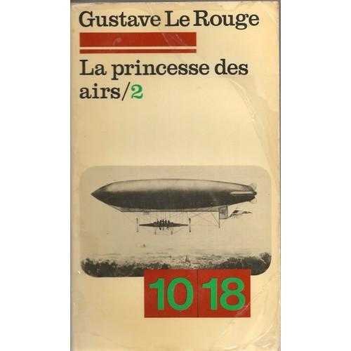 La Princesse des Airs - Tome II - Gustave Le Rouge & Gustave Guitton