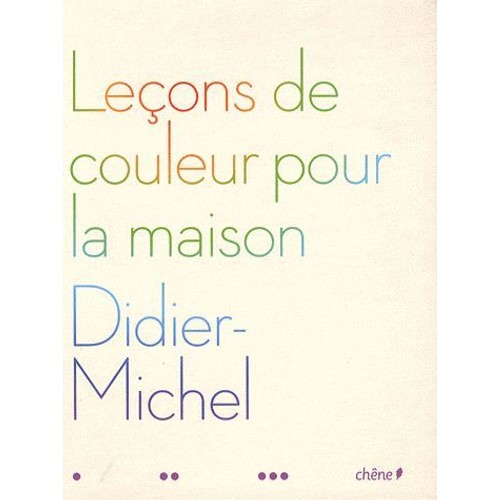 Le ons de couleur pour la maison de michel didier format broch - La maison des couleurs ...