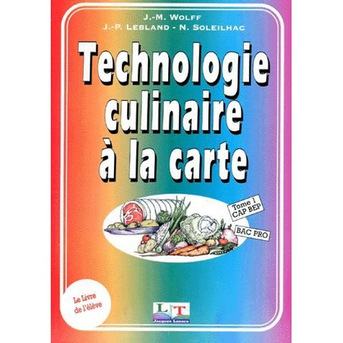 Cuisine bac professionnel et bep technologie culinaire a la carte tome 1 de j m wolff format - Technologie cuisine bac pro ...