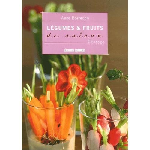 L gumes fruits de saison de anne bosredon format broch for Livre cuisine legumes