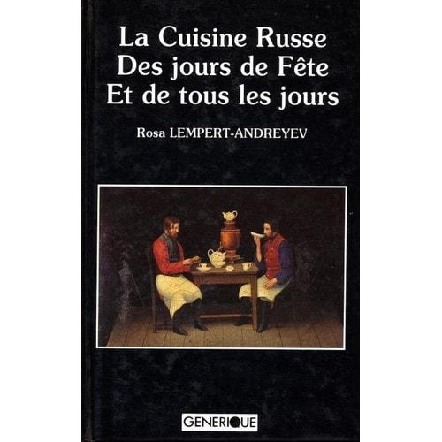 la cuisine russe des jours de f te et de tous les jours de lempert andreyev rosa format beau livre. Black Bedroom Furniture Sets. Home Design Ideas