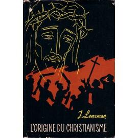 L'origine Du Christianisme de i. lenzman