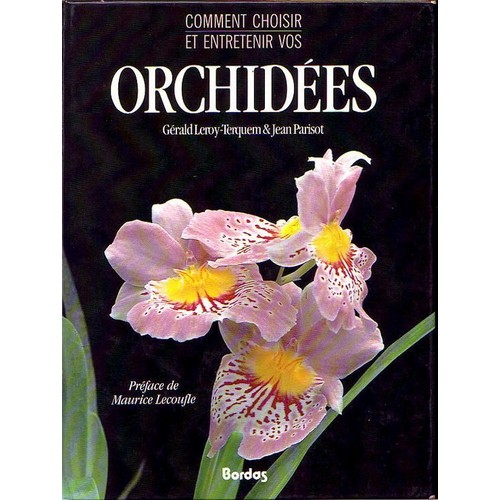 comment choisir et entretenir vos orchid es de g rald leroy terquem. Black Bedroom Furniture Sets. Home Design Ideas