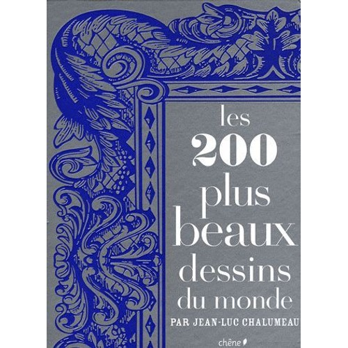 les 200 plus beaux dessins du monde de jean luc chalumeau. Black Bedroom Furniture Sets. Home Design Ideas