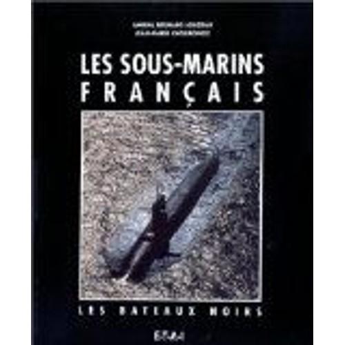 Les bateaux noirs - Les sous-marins français