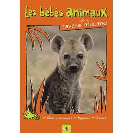 Les B�b�s Animaux De La Savane Africaine de Delphine Bremond