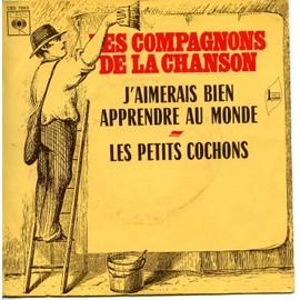 J'aimerai Bien Apprendre Au Monde/Les, Petits Cochons - Les Compagnons De La Chansons