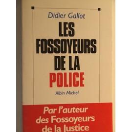 Les Fossoyeurs De La Police de didier gallot