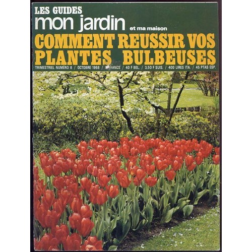 les guides mon jardin et ma maison n 8 comment reussir vos plantes bulbeuses de collectif. Black Bedroom Furniture Sets. Home Design Ideas