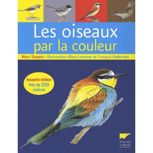 Les oiseaux par la couleur de marc duquet livre neuf for Oiseau par la couleur