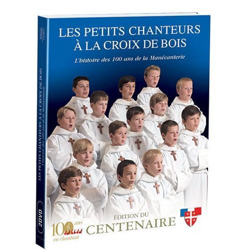 les petits chanteurs a la croix de bois l histoire des 100 ans de la 233 canterie de jean